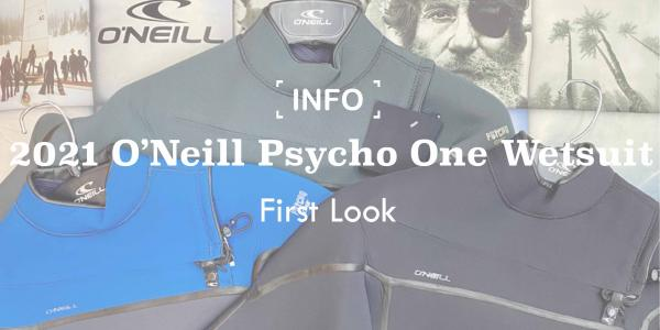 The New 2021 O'Neill Psycho One Wetsuit | First Look