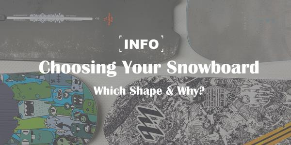 Choosing Your Snowboard: Which shape and why?