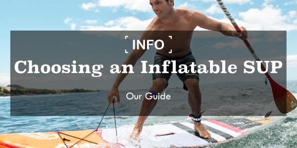 Choosing an Inflatable Paddle Board | Our Guide