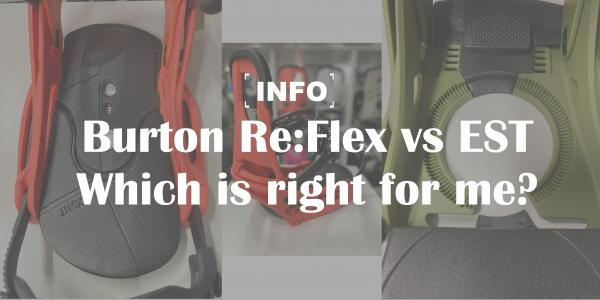 Burton Bindings: Re:Flex vs. EST – Which Is Right For Me?