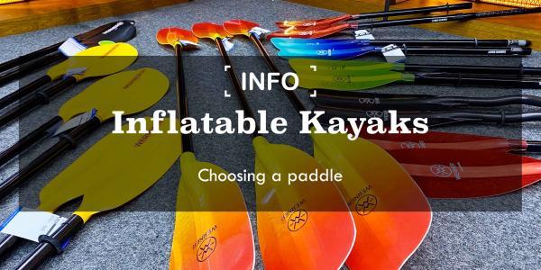 Inflatable Kayaks | Choosing a paddle