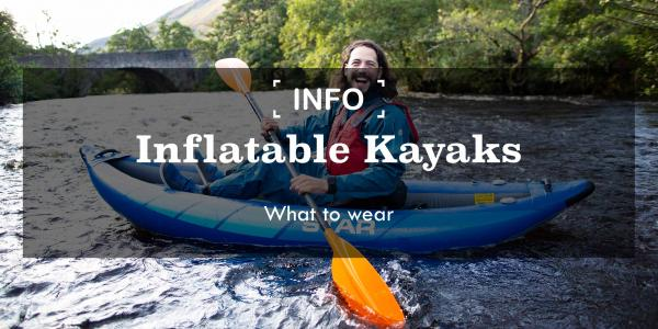 Inflatable Kayaks | What clothing to wear