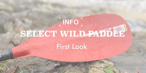 Select Wild Paddle: First Look