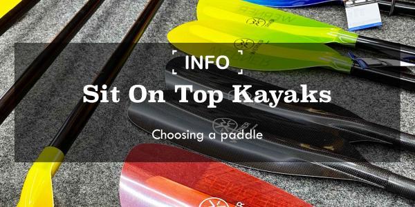 Sit On Top Kayaks | Choosing a paddle