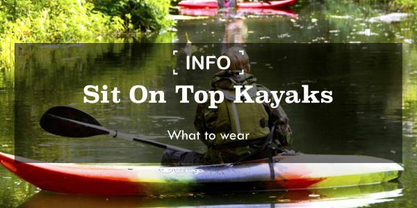 Sit On Top Kayaks | What clothing to wear