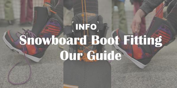 Snowboard Boot Fitting - Our Guide