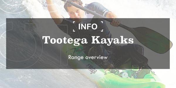 Tootega Kayaks Range Overview | Which model is right for you?