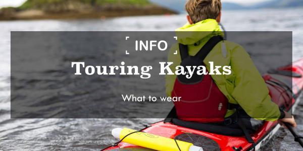 Touring Kayaks | What clothing to wear