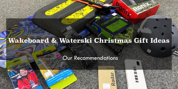Wakeboard & Waterski Christmas Gift Ideas | Our Recommendations