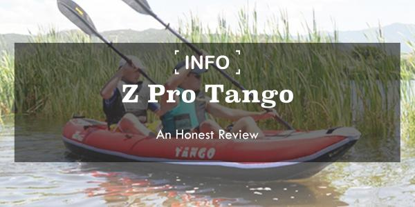 Z Pro Tango Inflatable Kayaks - An Honest Review